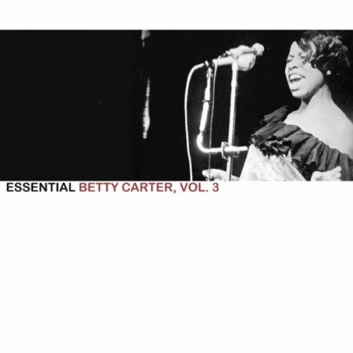 Essential Betty Carter, Vol. 3
