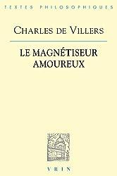 Le magnétiseur amoureux : Précédé de La polémique du magnétisme animal et suivi de Documents sur l'histoire du mesmérisme