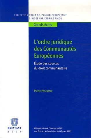 L'ordre juridique des communautés européennes : Etude des sources du droit communautaire par Pierre Pescatore