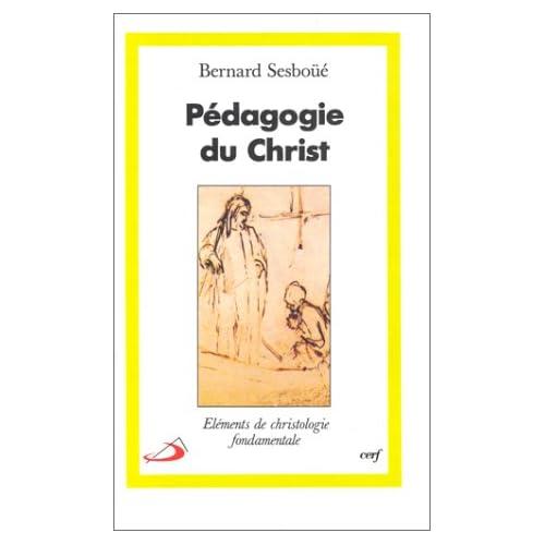 Pédagogie du Christ : Eléments de christologie fondamentale