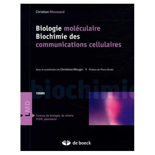 Biologie moléculaire Biochimie des communications cellulaires by Christian Moussard;Christiane Mougin;Pierre Oudet(2003-10-16)