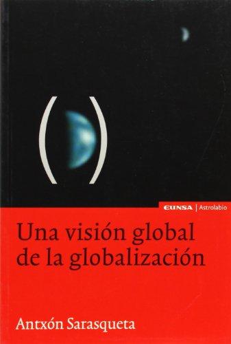 Una visión global de la globalización (Astrolabio) por Antxon Sarasqueta González