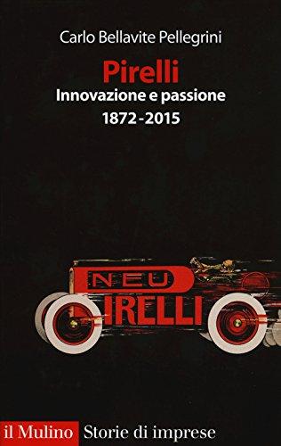 Pirelli. Innovazione e passione (1872-2017)