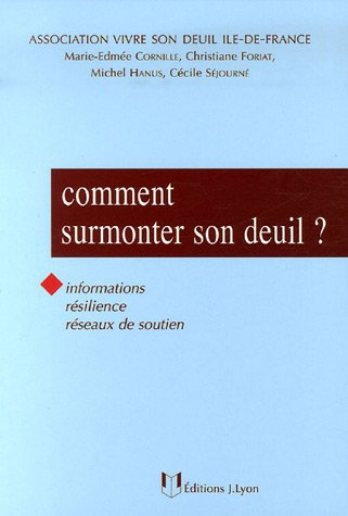 Comment surmonter son deuil ?