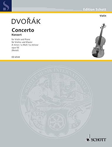 Preisvergleich Produktbild Concerto a-Moll: op. 53. B 108. Violine und Orchester. Klavierauszug mit Solostimme. (Edition Schott)