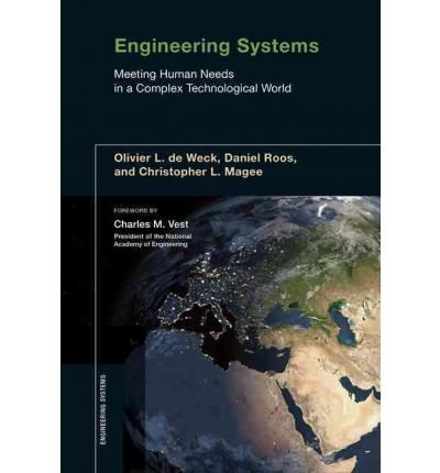 By Olivier L De Weck ; Daniel Roos ; Christopher L Magee ; Charles M Vest ( Author ) [ Engineering Systems: Meeting Human Needs in a Complex Technological World Engineering Systems By Oct-2011 Hardcover