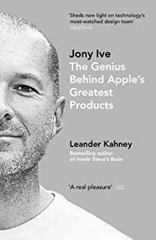 Jony Ive: The Genius Behind Apple's Greatest Products de [Kahney, Leander]