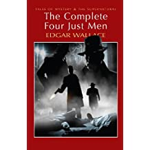 The Complete Four Just Men (Tales of Mystery & The Supernatural)