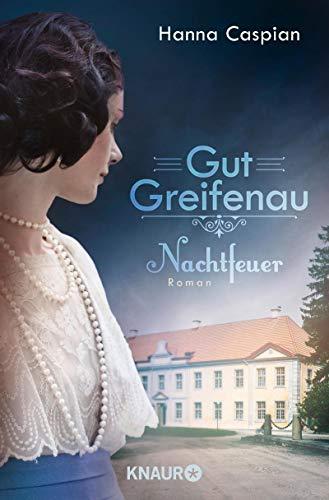 Gut Greifenau - Nachtfeuer: Roman (Die Gut-Greifenau-Reihe 2)