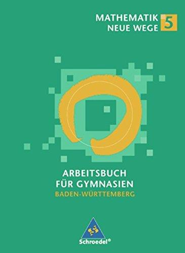 Mathematik Neue Wege SI - Ausgabe 2004 für in Baden-Württemberg: Arbeitsbuch 5
