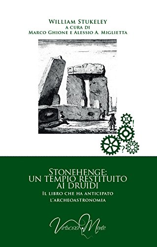 Stonehenge: un tempio restituito ai druidi. Il libro che ha anticipato l'archeoastronomia
