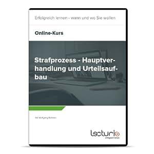 Online-Videokurs Strafprozess - Hauptverhandlung und Urteilsaufbau fürs Staatsexamen - Jura Repetitorium