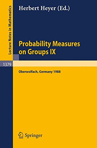 Probability Measures on Groups IX: Proceedings of a Conference held in Oberwolfach, FRG, January 17-23, 1988
