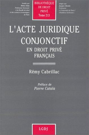 L'ACTE JURIDIQUE CONJONCTIF EN DROIT PRIVE FRANCAIS