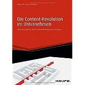 Haufe Fachbuch: Die Content-Revolution im Unternehmen: Neue Perspektiven durch Content-Marketing und -Strategie