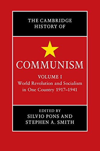 The Cambridge History of Communism: Volume 1, World Revolution and Socialism in One Country 1917–1941