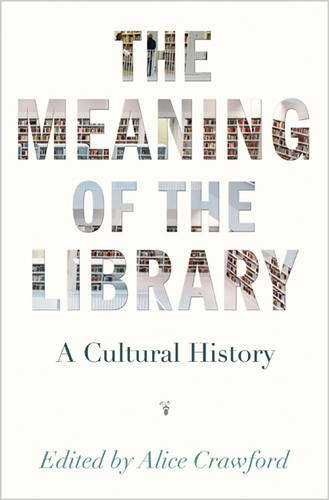 meaning-of-the-library-a-cultural-history