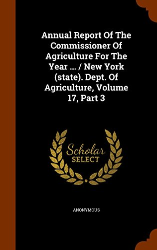 Annual Report Of The Commissioner Of Agriculture For The Year ... / New York (state). Dept. Of Agriculture, Volume 17, Part 3