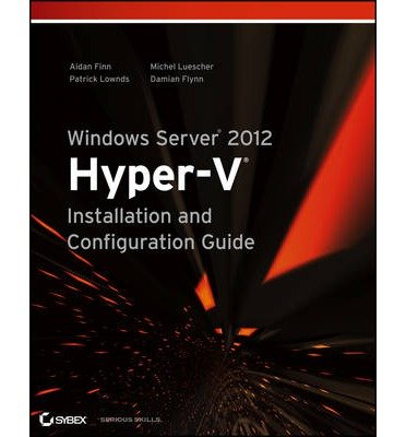 [ WINDOWS SERVER 2012 HYPER-V INSTALLATION AND CONFIGURATION GUIDE ] By Flynn, Damian ( AUTHOR ) Mar-2013[ Paperback ]