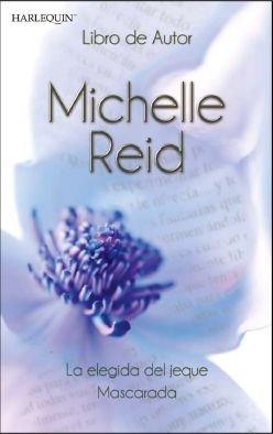 Descargar Libro Elegida del jeque, la/ mascarada (Harlequin Libros Autor) de Michelle Reid