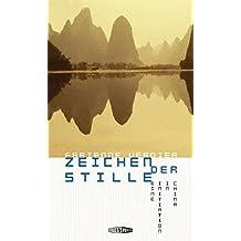 Zeichen der Stille: Eine Initiation in China