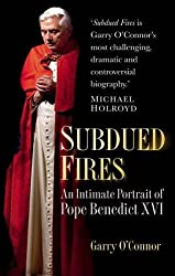 Subdued Fires: An Intimate Portrait of Pope Benedict XVI