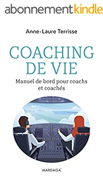 Coaching de vie: Manuel de bord pour coachs et coachés (Psychologie grand public)