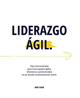 Liderazgo Ágil: Tips y herramientas para crear equipos ágiles ...