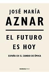 Descargar gratis El futuro es hoy: España en el cambio de época en .epub, .pdf o .mobi