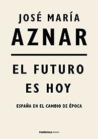 El futuro es hoy par José María Aznar