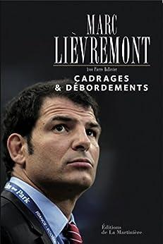 Cadrages & débordements par [Liévremont, Marc, Ballester, Pierre]