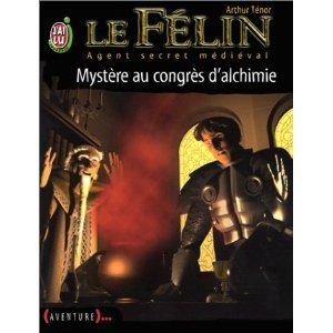 Le Félin, Agent secret médiéval : Mystère au congrès d'alchimie