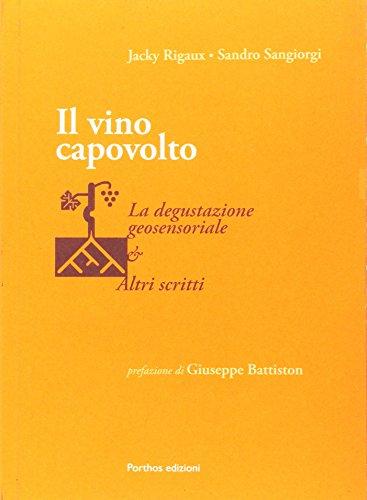 Il vino capovolto. La degustazione geosensoriale e altri scritti