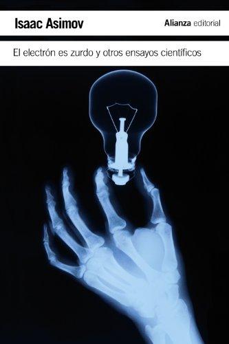El electrón es zurdo y otros ensayos científicos (El Libro De Bolsillo - Ciencias)