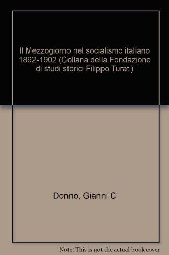 Il mezzogiorno nel socialismo italiano: 1 (Fondazione studi storici Filippo Turati) por Gianni C. Donno
