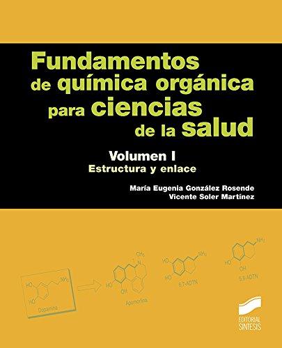 Fundamentos de química orgánica para ciencias de la salud. Volumen 1 (Ciencias Químicas) por María Eugenia/Soler Martínez, Vicente González Rosende
