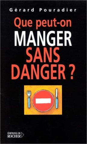 Que peut-on manger sans danger ?