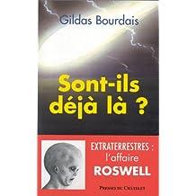 Sont-ils déjà là ? : Extraterrestres, l'affaire Roswell