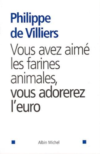 Vous avez aimé les farines animales, vous adorerez l'Euro
