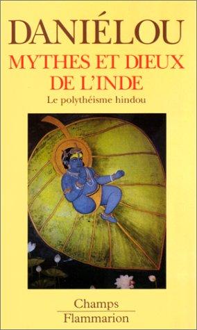 Mythes et Dieux de l'Inde - Le polythéisme hindou