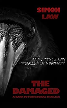 The Damaged: A Dark Psychological Thriller by [law, simon]