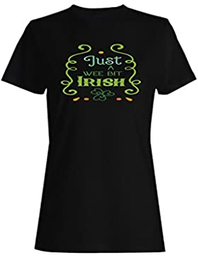 Solo Un Poco Irlandés camiseta de las mujeres k952f