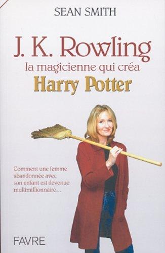 J.K. Rowling, la magicienne qui créa Harry Potter