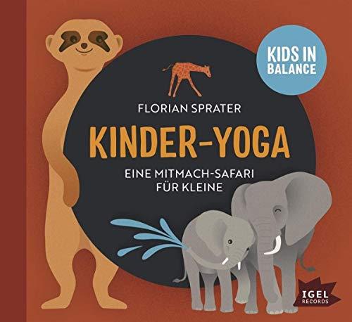 Kinder-Yoga- Eine Mitmach-Safari für Kleine: Kids in Balance