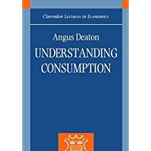 [Understanding Consumption] (By: Angus Deaton) [published: January, 1993]