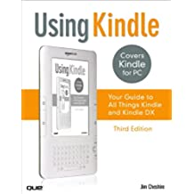 Using Kindle: Your Guide to All Things Kindle (English Edition)