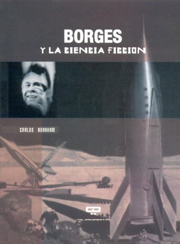 Borges y la ciencia ficcion por Carlos Abraham
