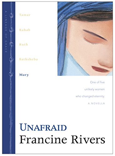 Unafraid: Mary: 5 (Lineage of Grace) par Francine Rivers