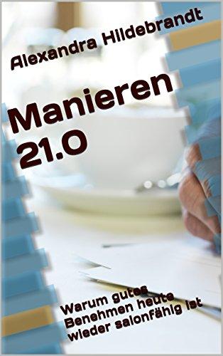 Manieren 21.0: Warum gutes Benehmen heute wieder salonfähig ist