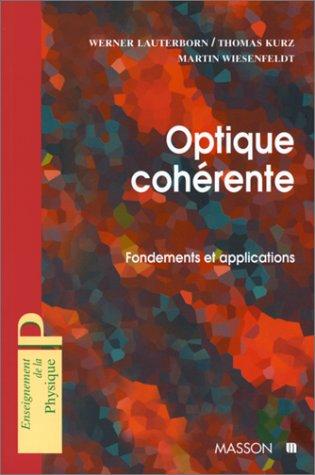 OPTIQUE COHERENTE. Fondements et applications